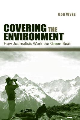 Covering the Environment By Wyss, Bob