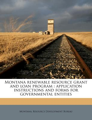Nabu Press Montana Renewable Resource Grant and Loan Program: Application Instructions and Forms for Governmental Entities by Montana Resou at Sears.com